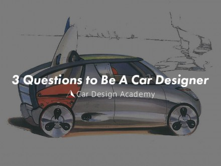 3 Questions to be a Car Designer